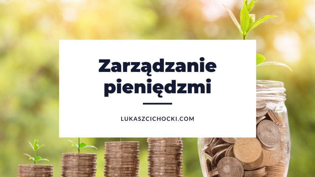 Czy wiesz, że zarządzanie pieniędzmi może być niezwykle proste?