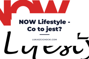 NOW Lifestyle - Co to jest?