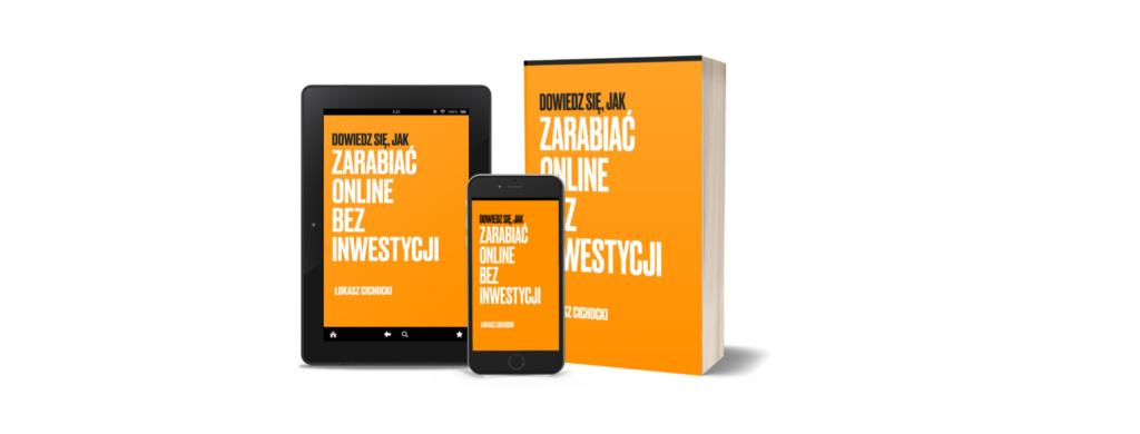 Łukasz Cichocki - Dowiedz się, jak zarabiać online bez inwestycji